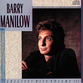 Barry Manilow Greatest Hits Vol III Album Artwork