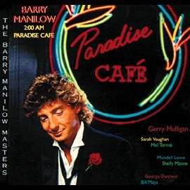 Barry Manilow Paradise Cafe Album Artwork