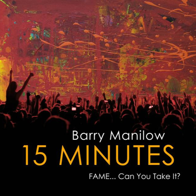 Barry Manilow 15 Minutes Fame... Can You Take It? Album Artwork