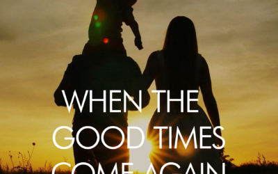 New version of When The Good Times Come Again available now!